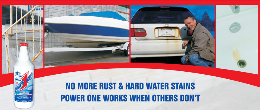 Power One - No more rust and hard water stains.  Power One works when others don't